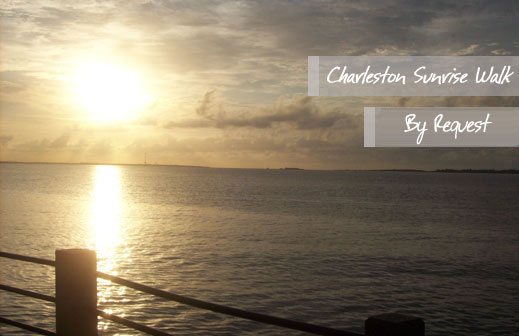 Charleston Sunrise Walk